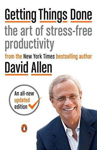 Getting Things Done: The Art of Stress-Free Productivity (Revised)