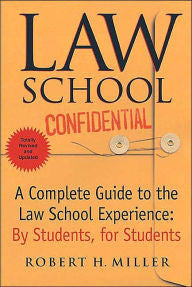 Law School Confidential: A Complete Guide to the Law School Experience: By Students, for Students (Revised and Updated)