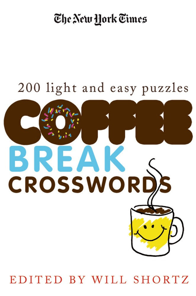 Coffee Break Crosswords: 200 Light and Easy Puzzles (New York Times)