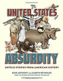 United States of Absurdity: Untold Stories from American History