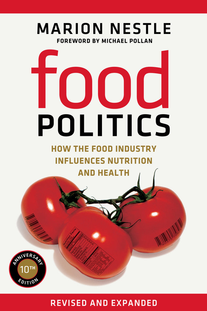 Food Politics: How the Food Industry Influences Nutrition and Health (N)
