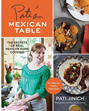 Pati's Mexican Table The Secrets of Real Mexican Home Cooking