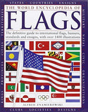 World Encyclopedia of Flags The Definitive Guide to International Flags, Banners, Standards and Ensigns, with Over 400 Illustrations, the