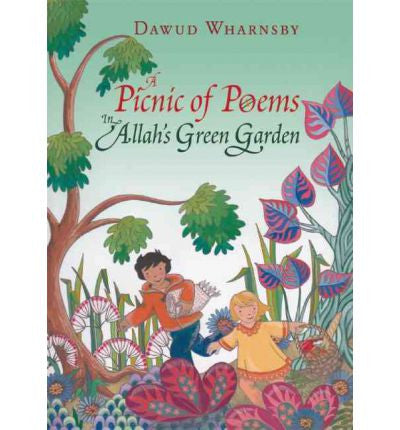 A Picnic of Poems In Allah's Green Garden