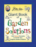 Jerry Baker's Giant Book of Garden Solutions: 1,954 Natural Remedies to Handle Your Toughest Garden Problems