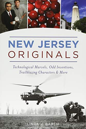 New Jersey Originals: Technological Marvels, Odd Inventions, Trailblazing Characters and More