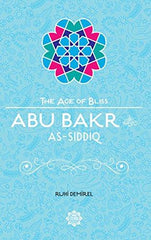 Abu Bakr As-Siddiq, The Age of Bliss