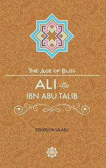 Ali Ibn Talib, The Age of Bliss