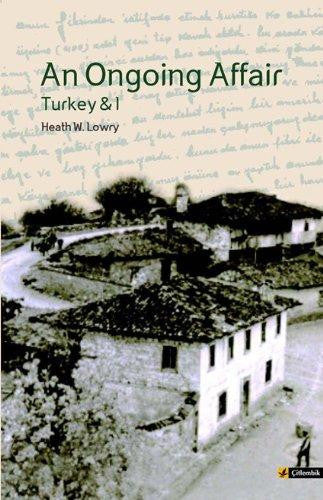 An Ongoing Affair: Turkey & I: Book I: The Bereketli Years, 1964-1966
