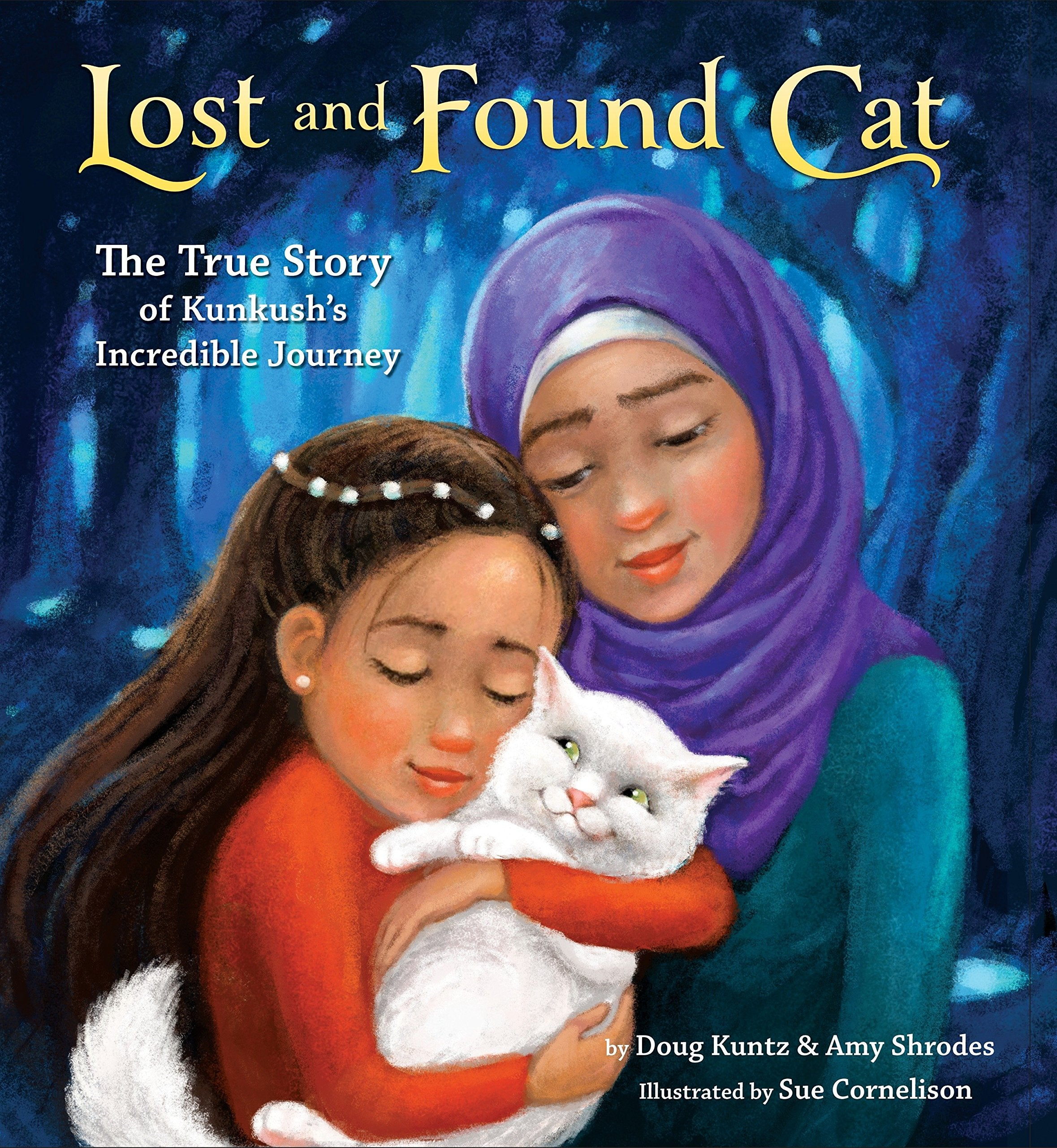 Lost and Found Cat: The True Story of Kunkush's Incredible Journey
