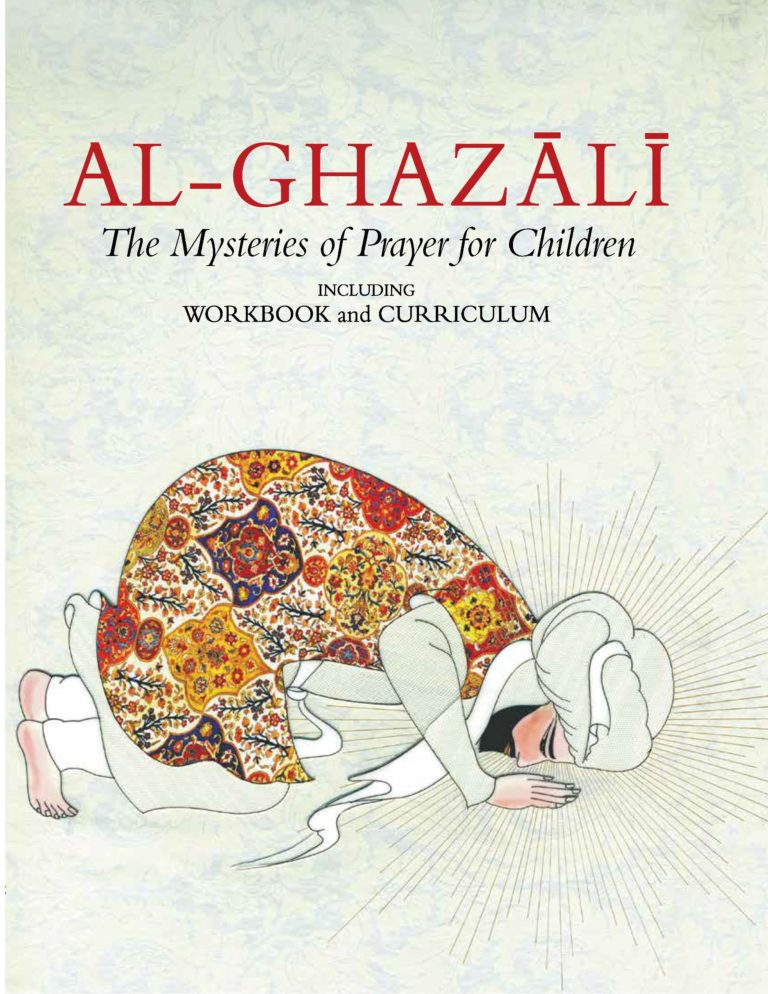 Al-Ghazali: The Mysteries of Prayer for Children Includes Book and Workbook