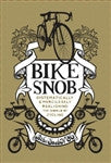 Bike Snob: Systematically and Mercilessly Realigning the World of Cycling