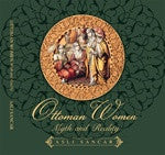 Ottoman Women (Myth and Reality)