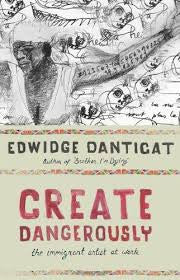 Create Dangerously: The Immigrant Artist at Work