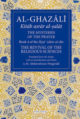 Al Ghazali: The Mysteries of the Prayer and Its Important Elements