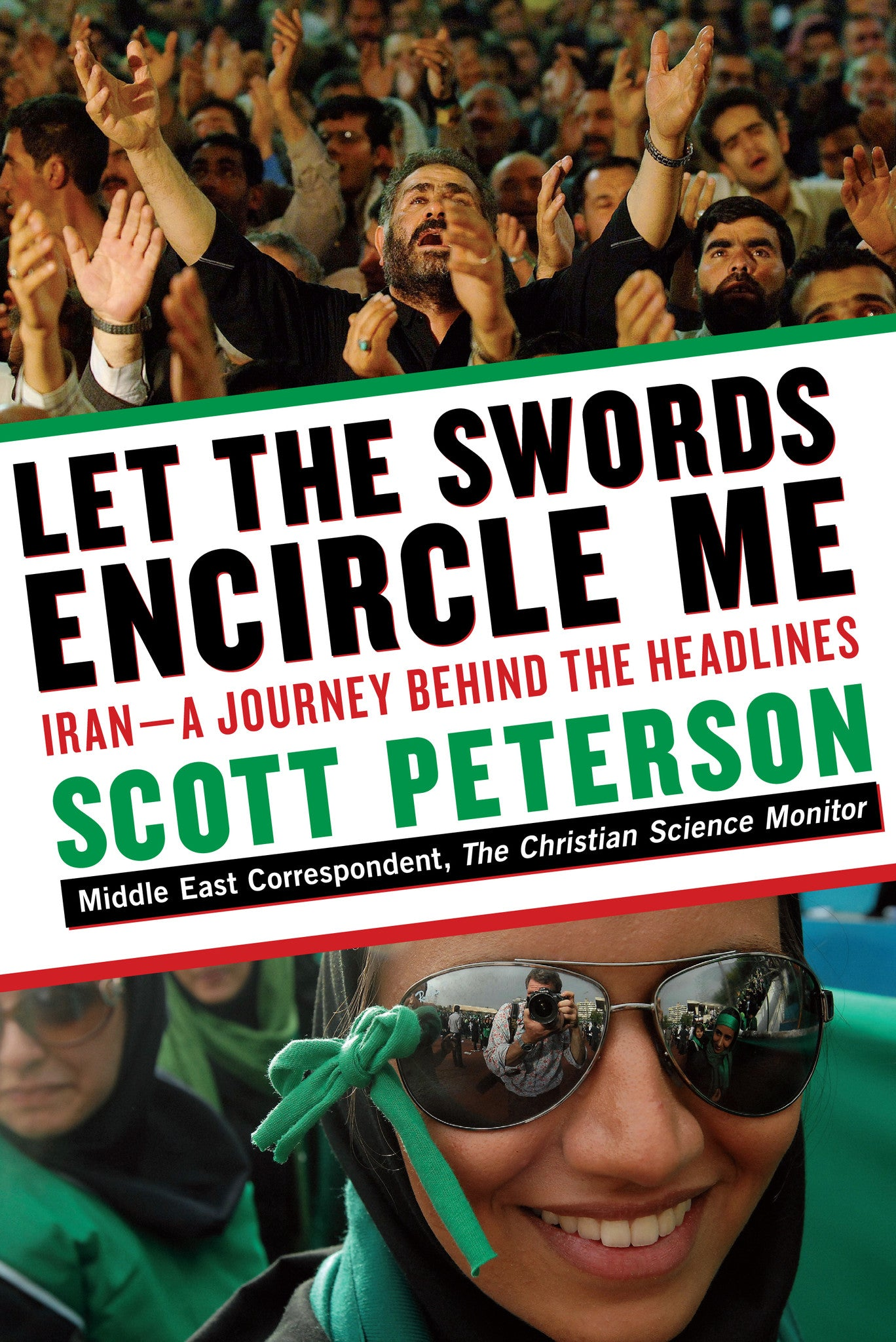 Let the Swords Encircle Me: Iran - A Journey Behind the Headlines
