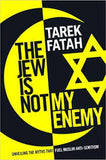 Jew Is Not My Enemy: Unveiling the Myths That Fuel Muslim Anti-Semitism
