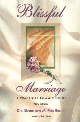 Blissful Marriage: A Practical Islamic Guide