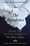 Residence: Inside the Private World of the White House