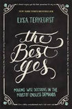 Best Yes: Making Wise Decisions in the Midst of Endless Demands