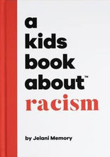 A Kids Book About Racism | By Jelani Memory