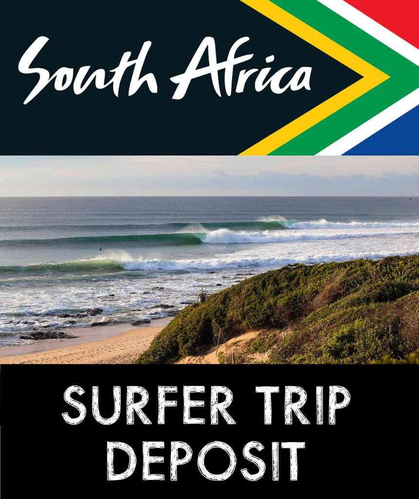 "South Africa ""SURFER TRIP"" - Deposit"