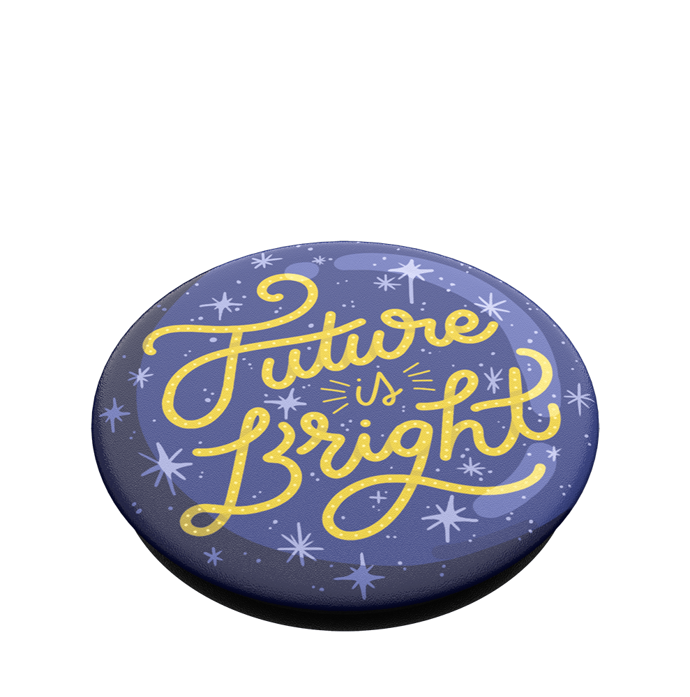 Future is Bright, PopSockets