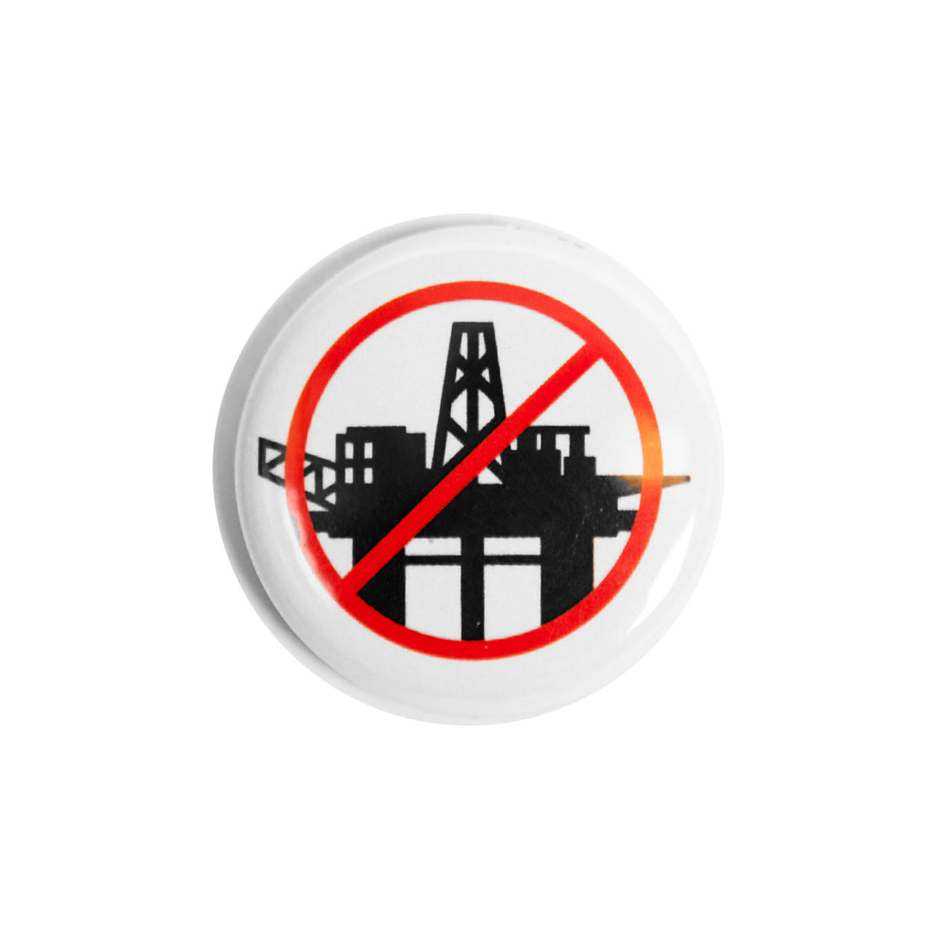 #DrillingIsKilling Oil Rig Button