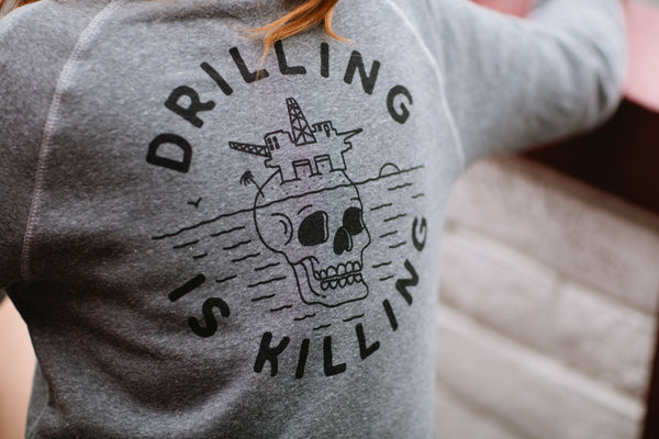 Limited Edition #DrillingIsKilling Sweatshirt