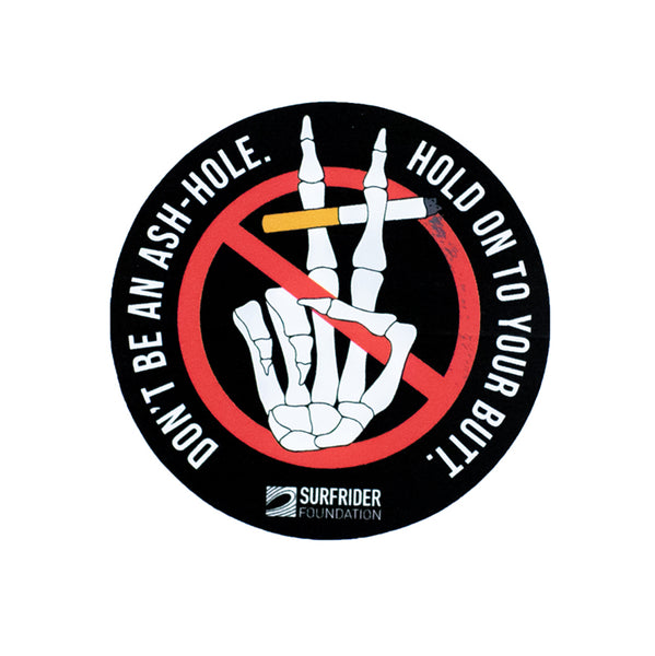 Don't Be An Ash-Hole Sticker