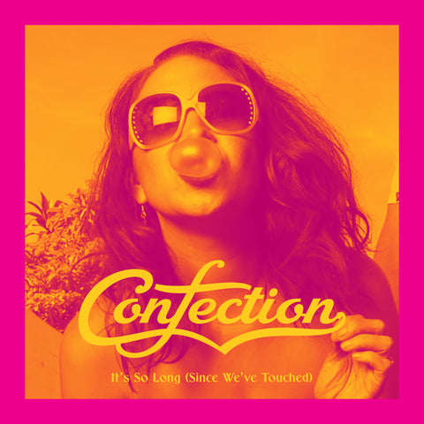 "Confection's New Single ""It's So Long (Since We've Touched)"" OUT NOW!"