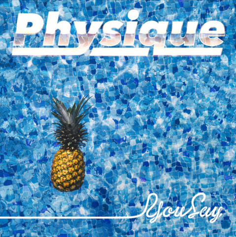 Physique's new single captures all of your summer feels