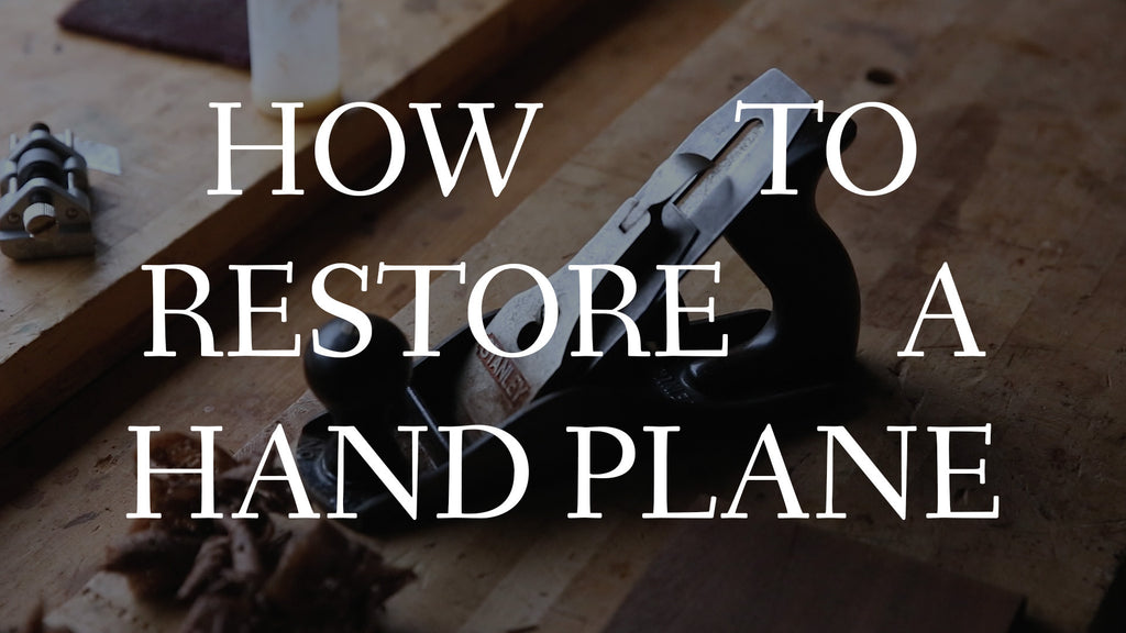How To Restore A Hand Plane