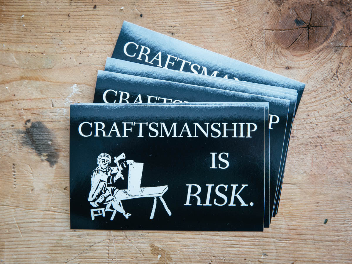 """Craftsmanship is Risk"" Sticker Now Available!"