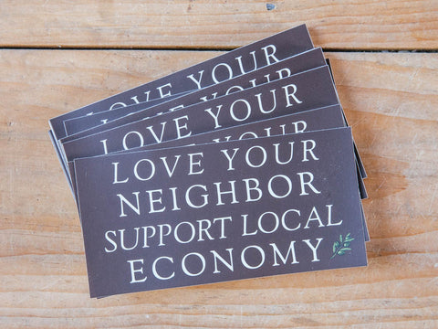 """Love Neighbor, Support Local"" Sticker"