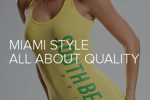 Miami Style - All about quality