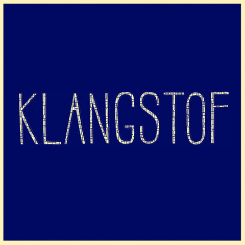 INTRODUCING: KLANGSTOF