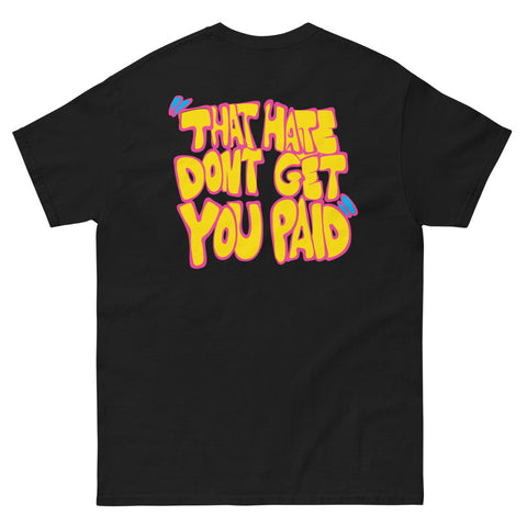 Hate Don't Get You Paid Shirt (Black)
