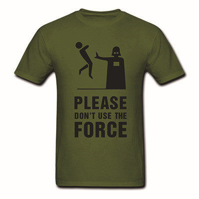 Darth Vader Please Don't Use The Force Shirt. 100% Durable Cotton Men's Army Green
