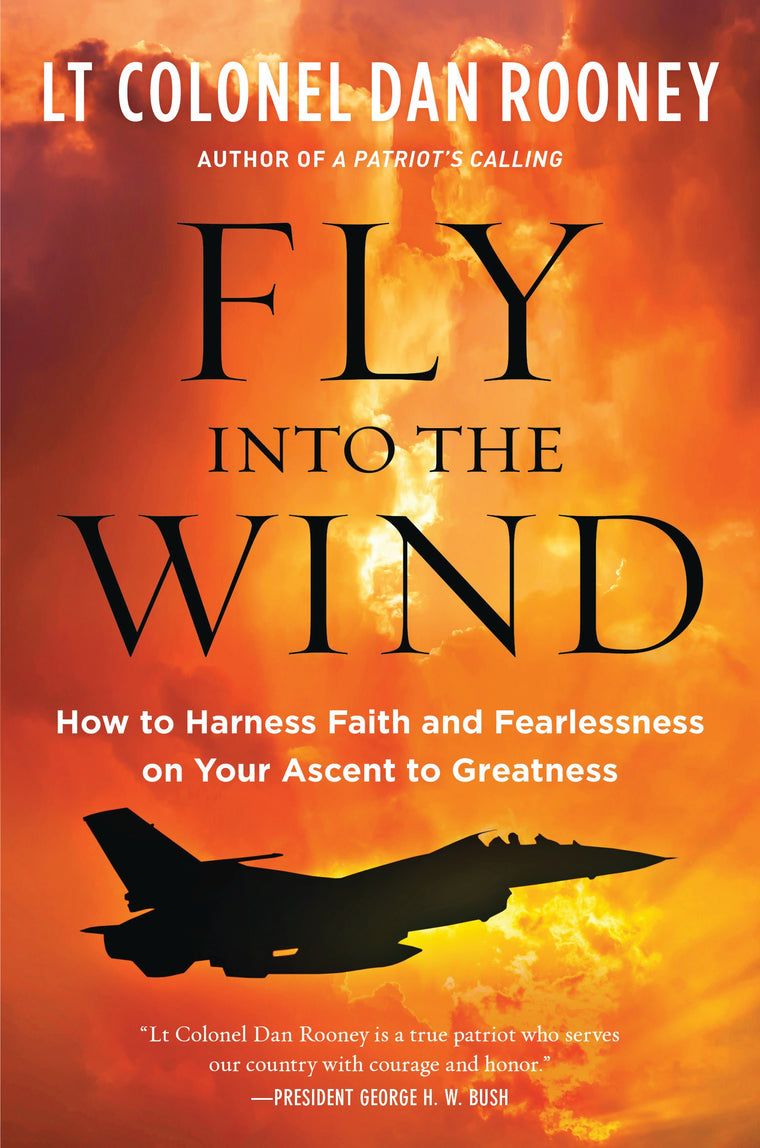 Fly Into The Wind -  By LT Colonel Dan Rooney