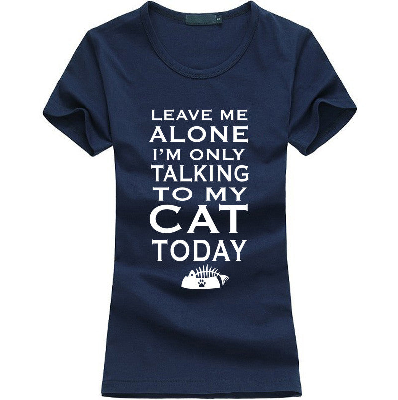 Leave Me Alone Women T-shirt - Limited Time Offer!! - 50% Off - All In One Place With Us - 7