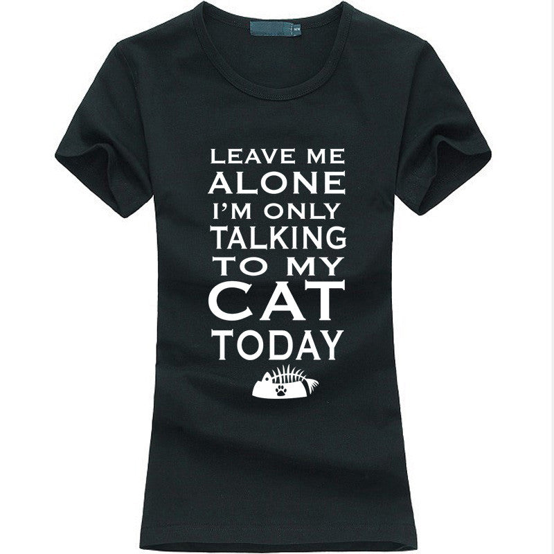 Leave Me Alone Women T-shirt - Limited Time Offer!! - 50% Off - All In One Place With Us - 1