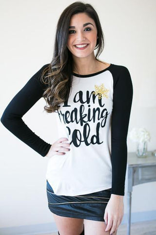 Cute Holiday Tee Shirt- I Am Freaking Cold