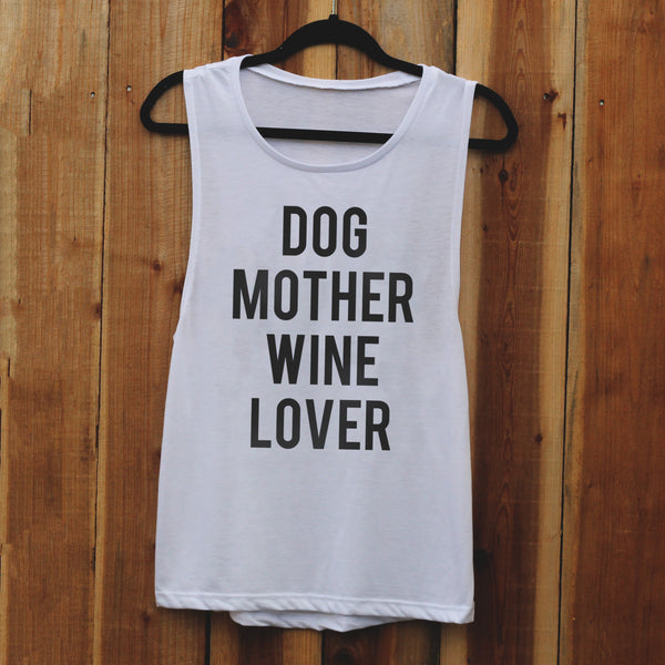 Dog Mother Wine Lover Muscle Tee (FREE US SHIPPING)