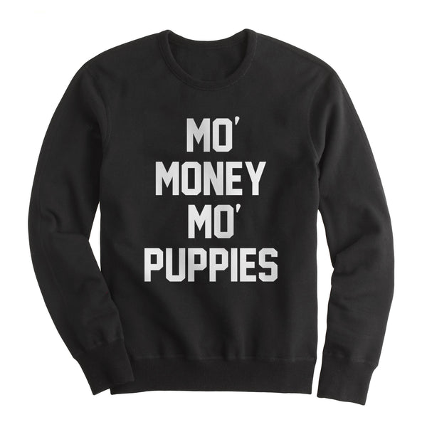 Mo Money Mo Puppies Unisex Sweatshirt