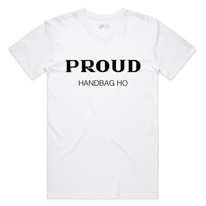 Proud Handbag Ho Shirt