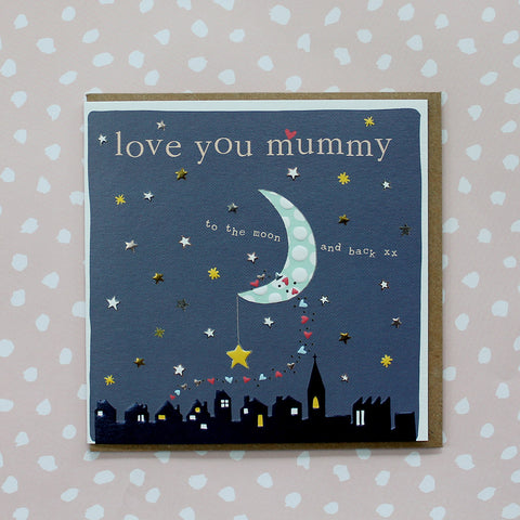 Love you Mummy to the moon and back (CB125)