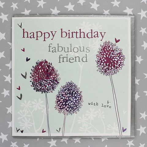 Happy Birthday Fabulous Friend - Alliums (FB137)