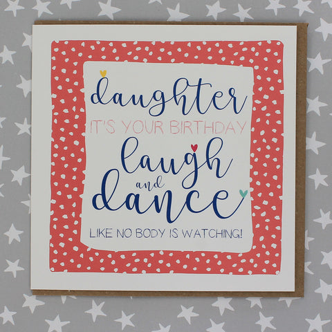 Daughter it's your birthday, laugh & dance (IR120)