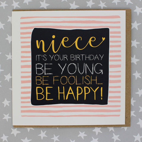 Niece it's your birthday, be young, be foolish, be happy! (IR126)